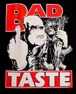 「バッド・テイスト」 BAD TASTE