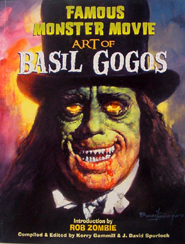 FAMOUS MONSTER MOVIE ART OF THE BASIL GOGOS