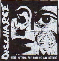 DISCHARGE HEAR NOTHING SEE NOTHING SAY NOTHING 縦:約10センチ 横:約10センチ