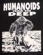 「モンスターパニック」 HUMANOIDS FROM THE DEEP