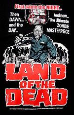「ランド・オブ・ザ・デッド」 LAND OF THE DEAD