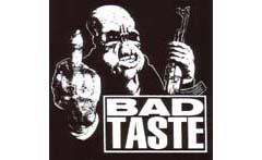 BAD TASTE 10.4X10 . 6