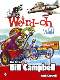 A WEIRD-OH WORLD: THE ART OF BILL CAMPBELL