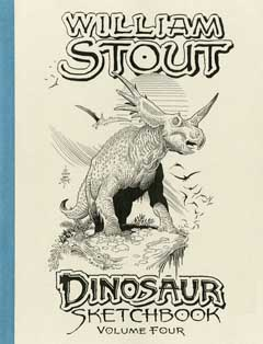 WILLIAM STOUT DINOSAUR SKETCHBOOK VOLUME FOUR
