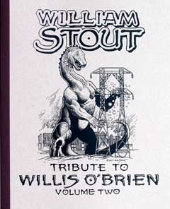 WILLIAM STOUT TRIBUTE TO WILLIS O'BRIEN VOLUME TWO