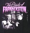 BRIDE OF FRANKENSTEIN /フランケンシュタインの花嫁