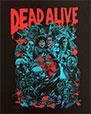 DEAD ALIVE / デッドアライブ / 集合 / BRAIN DEAD / ブレインデッド